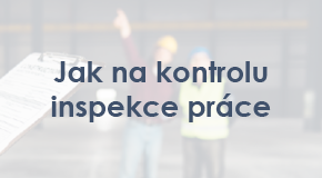 Jak na kontrolu inspekce práce