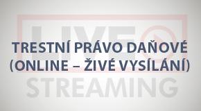 Trestní právo daňové (online - živé vysílání)