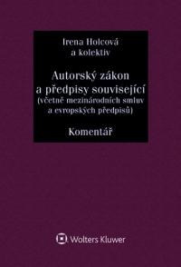 Autorský zákon a předpisy související (včetně mezinárodních smluv a evropských předpisů). Komentář (E-kniha)