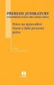 Přehled judikatury Evropského soudu pro lidská práva - Právo na spravedlivé řízení a další procesní práva