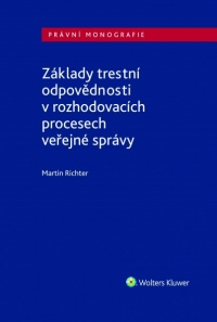 Základy trestní odpovědnosti v rozhodovacích procesech veřejné správy
