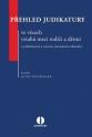 Přehled judikatury ve věcech vztahů mezi rodiči a dětmi (s přihlédnutím k novému občanskému zákoníku) (Balíček - Tištěná kniha + E-kniha Smarteca)