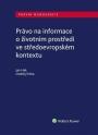 Právo na informace o životním prostředí ve středoevropském kontextu (Balíček - Tištěná kniha + E-kniha Smarteca + soubory ke stažení)
