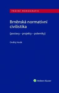Brněnská normativní civilistika (postavy - projekty - polemiky) (E-kniha)