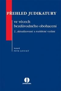 Přehled judikatury ve věcech bezdůvodného obohacení. 2., aktualizované a  rozšířené vydání (E-kniha)