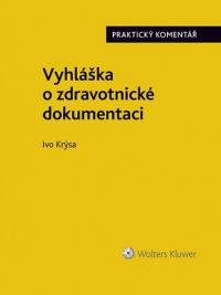Vyhláška o zdravotnické dokumentaci (č. 98/2012 Sb.). Praktický komentář (Balíček - Tištěná kniha + E-kniha Smarteca + soubory ke stažení)
