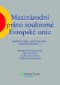 Mezinárodní právo soukromé Evropské unie (Nařízení Řím I, Nařízení Řím II, Nařízení Brusel I) (E-kniha)