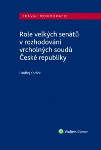 Role velkých senátů v rozhodování vrcholných soudů České republiky (E-kniha)