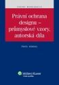 Právní ochrana designu - průmyslové vzory, autorská díla (E-kniha)