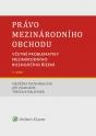 Právo mezinárodního obchodu. Včetně problematiky mezinárodního rozhodčího řízení. 4. vydání (Balíček - Tištěná kniha + E-kniha Smarteca + soubory ke stažení)