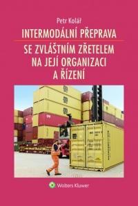 Intermodální přeprava se zvláštním zřetelem na její organizaci a řízení (E-kniha)