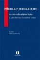 Přehled judikatury ve věcech nájmu bytu. 2., aktualizované a rozšířené vydání (E-kniha)