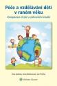 Péče a vzdělávání dětí v raném věku (Balíček - Tištěná kniha + E-kniha Smarteca)