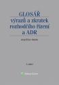 Glosář výrazů a zkratek rozhodčího řízení a ADR - 2. vydání