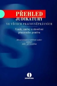 Přehled judikatury ve věcech pracovněprávních. Vznik, změna a skončení pracovního poměru, 2., aktualizované a rozšířené vydání (E-kniha)