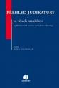 Přehled judikatury ve věcech manželství (s přihlédnutím k novému občanskému zákoníku) (Balíček - Tištěná kniha + E-kniha)
