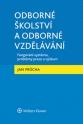Odborné školství a odborné vzdělávání (Balíček - Tištěná kniha + E-kniha Smarteca + soubory ke stažení)
