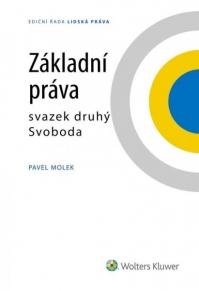 Základní práva - svazek druhý Svoboda (Balíček - Tištěná kniha + E-kniha Smarteca + soubory ke stažení)