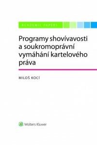 Programy shovívavosti a soukromoprávní vymáhání kartelového práva