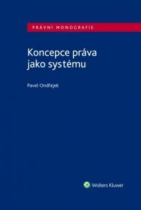Koncepce práva jako systému (Balíček - Tištěná kniha + E-kniha Smarteca + soubory ke stažení)