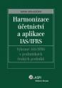 Harmonizace účetnictví a aplikace IAS/IFRS - Vybrané IAS/IFRS v podmínkách českých podniků