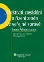 Efektivní zavádění a řízení změn ve veřejné správě - Smart Administration (E-kniha)