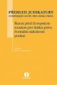Přehled judikatury Evropského soudu pro lidská práva. Řízení před Evropským soudem pro lidská práva. Formální náležitosti podání (E-kniha)