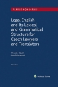 Legal English and Its Lexical and Grammatical Structure for Czech Lawyers and Translators (E-kniha)