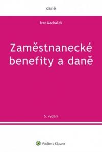 Zaměstnanecké benefity a daně - 5. vydání