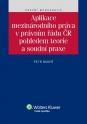 Aplikace mezinárodního práva v právním řádu ČR pohledem teorie a soudní praxe (E-kniha)