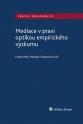 Mediace v praxi optikou empirického výzkumu (Balíček - Tištěná kniha + E-kniha Smarteca + soubory ke stažení)