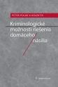 Kriminologické možnosti riešenia domáceho násilia (E-kniha)