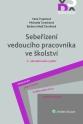 Sebeřízení vedoucího pracovníka ve školství, 2., aktualizované vydání (Balíček - Tištěná kniha + E-kniha Smarteca + soubory ke stažení)