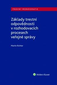 Základy trestní odpovědnosti v rozhodovacích procesech veřejné správy (Balíček - Tištěná kniha + E-kniha Smarteca + soubory ke stažení)