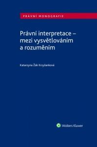 Právní interpretace - mezi vysvětlováním a rozuměním (E-kniha)