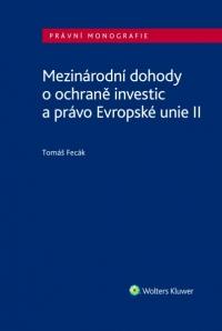 Mezinárodní dohody o ochraně investic a právo Evropské unie II (Balíček - Tištěná kniha + E-kniha Smarteca + soubory ke stažení)