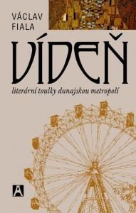 VÍDEŇ - literární toulky dunajskou metropolí