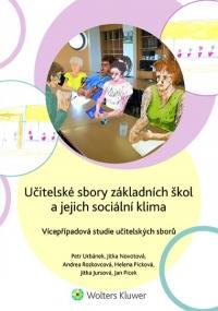 Učitelské sbory základních škol a jejich sociální klima. Vícepřípadová studie učitelských sborů