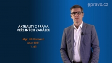 Aktuality z práva veřejných zakázek (únor 2021 - 1. díl)