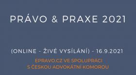 Právo & Praxe 2021 (online - živé vysílání) - 16.9.2021