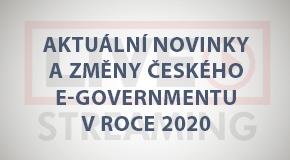 Aktuální novinky a změny českého e-Governmentu v r. 2020 (online - živé vysílání)