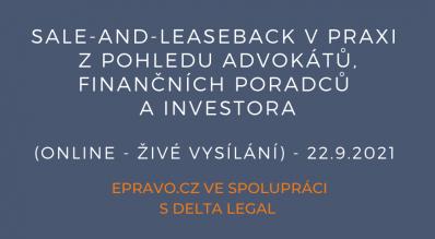 Sale-and-leaseback v praxi z pohledu advokátů, finančních poradců a investora (online - živé vysílání) - 22.9.2021