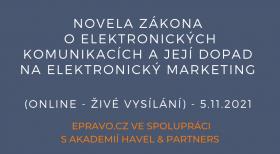 Novela zákona o elektronických komunikacích a její dopad na elektronický marketing (online - živé vysílání) - 5.11.2021