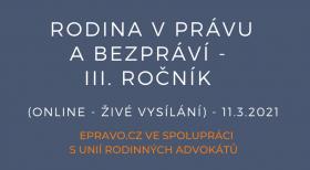 Rodina v právu a bezpráví - III. ročník (online - živé vysílání) - 11.3.2021