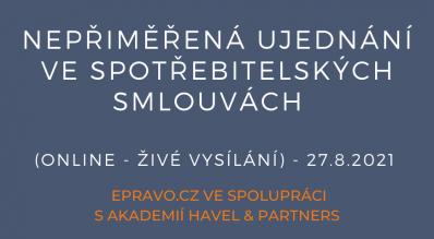 Nepřiměřená ujednání ve spotřebitelských smlouvách (online - živé vysílání) - 27.8.2021