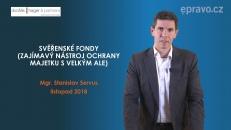 SVĚŘENSKÉ FONDY (zajímavý nástroj ochrany majetku s velkým ALE)