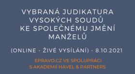 Vybraná judikatura vysokých soudů ke společnému jmění manželů (online - živé vysílání) - 8.10.2021