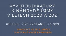 Vývoj judikatury k náhradě újmy v letech 2020 a 2021 (online - živé vysílání) - 7.5.2021