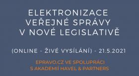 Elektronizace veřejné správy v nové legislativě (online - živé vysílání) - 21.5.2021