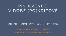 Insolvence v době (po)krizové (online - živé vysílání) - 17.6.2021